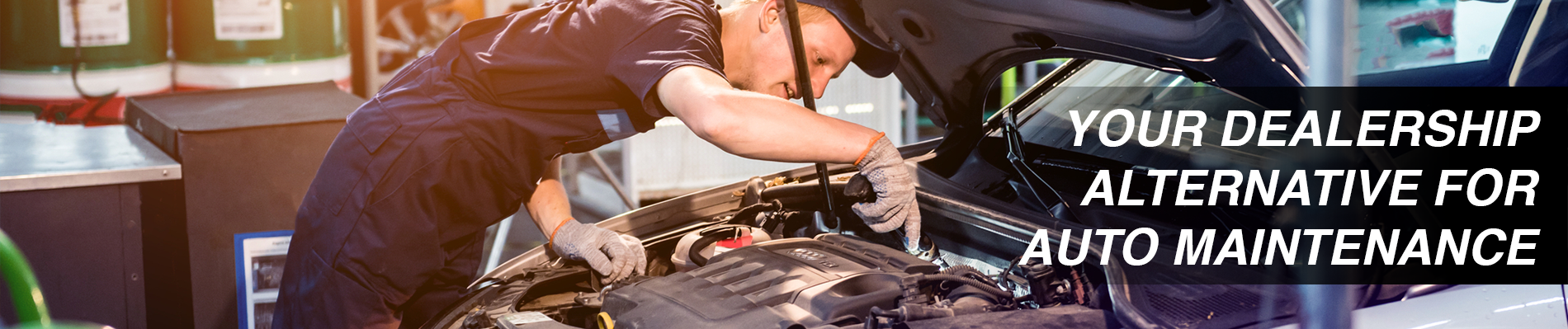 Your Dealership Alternative for Auto Maintenance
